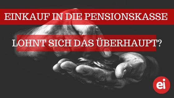 Einkauf in Pensionskasse – lohnt sich das überhaupt?