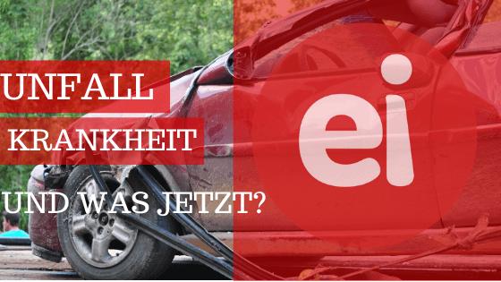 Unfall und Krankheit – und was jetzt?