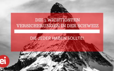 Die 5 wichtigsten Versicherungen in der Schweiz!