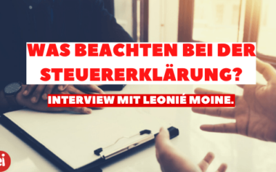 Was beachten bei der Steuererklärung? Ein Interview mit Tax Consultant Leonié Moine.